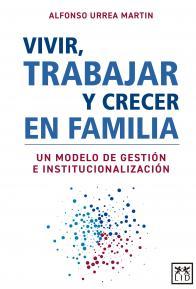 Vivir, trabajar, y crecer en familia